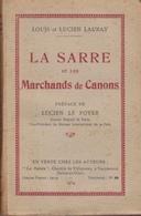 La Sarre Et Les Marchands De Canons, De Louis Et Lucien Launay. - Bücher
