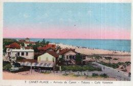 CPA   66   CANET-PLAGE---ARRIVEE DE CANET---TABACS---CAFE VALENTIN - Canet En Roussillon