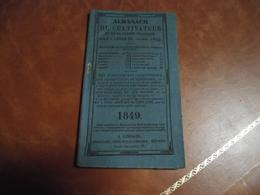 ALMANACH Du Cultivateur Et De La Gloire Française, 1849 - Kalender