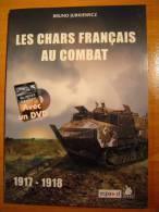 LES CHARS FRANCAIS AU COMBAT 1917-1918 / LIVRE + DVD - War 1914-18