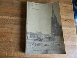 VILLERS-PERWIN: DI VILLE ..A ..VILLERS--306 PAGES +UN DOSSIER PHOTOS - Culture