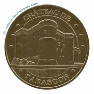 Monnaie De Paris , 2011 , Tarascon , Château , Face Cerclée - Monnaie De Paris