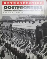 Oostfronters.  Vlamingen In Het Vlaams Legioen En De Waffen SS  -  Oostfront - Tweede Wereldoorlog - Hitler - Guerre 1939-45