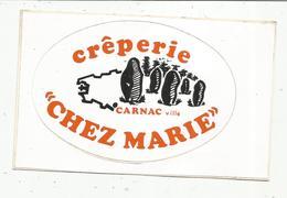Autocollant , Restaurant , CRÊPERIE CHEZ MARIE , 56 , CARNAC Ville , Frais Fr 1.55 E - Autocollants