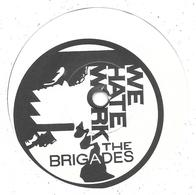 "SP 45 RPM (7"")  The Brigades  ""  We Hate Work  ""  Promo - Vinyl Records"
