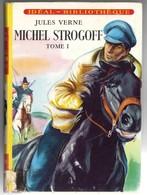 "Idéal Bibliothèque N°48 Avec Jaquette - Jules Vernes - ""Michel Strogoff - Tome 1"" - 1961 - Bücher, Zeitschriften, Comics"