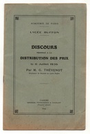 Discours Prononcé à La Distribution Des Prix Le 11 Juillet 1936 Par M. G. Thévenot Lycée Buffon Académie De Paris - Books, Magazines, Comics