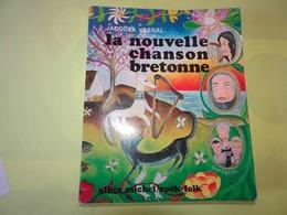 La Nouvelle Chanson Bretonne Par Jacques Vassal, Ed. Albin Michel 1973, Coll. Rock & Folk, 190 Pages, Bretagne - Music