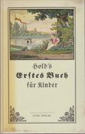 Erstes Buch Für Kinder Oder ABC- Und Lesebuch / Ernst Hold - Libri, Riviste, Fumetti