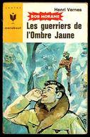 """BOB MORANE: Les Guerriers De L'Ombre Jaune"", Par Henri VERNES - MJ N° 298 - Aventures. - Marabout Junior"