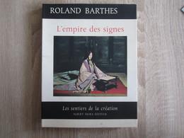 Livre > Français > Livre Dédicacé L'Empire Des Signes Roland Barthes Japon - Libros Autografiados