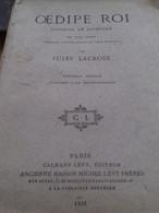 Oedipe Roi JULES LACROIX Calmann Levy 1881 - Theatre