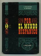 Por El Mundo Hispanico - N°1 - Paso A Paso - J. Villégier, P. Duviols - Hatier - Méthode Langue - DL 4ème Trim. 1966 - Books, Magazines, Comics