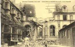 GRANDE GUERRE 1914 1918  CHALONS Sur MARNE Bombardé  Ecole Normale   RV - Châlons-sur-Marne