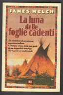 La Luna Delle Foglie Cadenti, James Welch, 1998 RCS - BUR - Indiani D'america American Indians LIB00021 - Novelle, Racconti