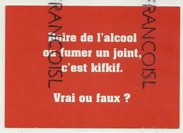 Boire De L'alcool Ou Fumer Un Joint, C'est Kifkif. Vrai Ou Faux? Carte Boomerang - Salute