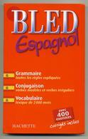 BLED Espagnol - Grammaire, Conjugaison, Vocabulaire - Linguistique, éducation, Scolaire, Espagnol, Langues Vivantes - Books, Magazines, Comics