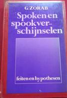 Spoken En Spookverschijnselen - Feiten En Hypothesen - Door G. Zorab - Culture