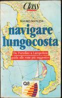 Navigare Lungo Costa Da Portofino A Lampedusa, Mauro Mancini, Q8, 1988 - Navigazione Navigation Navigation LIB00024 - Storia, Filosofia E Geografia