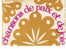 Scoutisme Chansons De Paix Et De Joie Par Paul Helluin Editions Les Presses D'Ile De France De 1971 - Movimiento Scout
