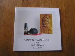 VINCENT VAN GOGH AU BORINAGE Régionalisme Hainaut Pays Noir Cuesmes Wasmes Peintre Peinture Mineur Charbonnages - Cultuur