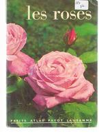 Les  Roses Par Franz Burri N°51/52 Petit Atlas De La Librairie Payot Lausanne Non Daté Des Années 1970 - Sciences