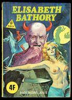 """SERIE JAUNE - N° 40: Elisabeth BATHORY"" - Editions ELVIFRANCE - Paris. - Erotic (Adult)"