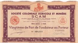 Titre Ancien- Sté Coloniale Agricole Et Minière SCAM - Titre N° 006,533 Titre De 1947 - - Afrique