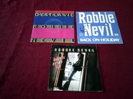 """3 / 45 Tours Differents De Collection """" ROBBIE NEVIL"""" - Vollständige Sammlungen"""