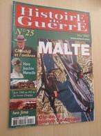 WW2013-2  Revue HISTOIRE DE GUERRE N°25 De 2002 / MALTE / Valait 5,80€ , Sommaire En Photo 3 - Zeitungen & Zeitschriften