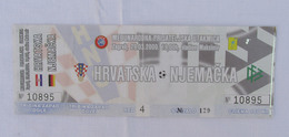 FOOTBALL / SOCCER / FUTBOL / CALCIO - CROATIA Vs GERMANY, FRIENDLY MATCH, TICKET BILLET BIGLIETTO - Tickets D'entrée