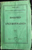 12 AVEYRON ROUERGUE BIOGRAPHIES AVEYRONNAISES EDITE A RODEZ EN 1866 TOME PREMIER SEUL PARU - Books, Magazines, Comics