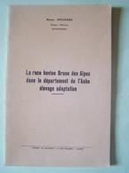 L'AGRICULTURE. LA RACE BOVINE BRUNE DES ALPES DANS LE DEPARTEMENT DE L'AUBE. ELEVAGE. ADAPTATION. 101_0080.8/08HOR. - Autres Communes