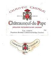 Etiquette De Vin - Chateauneuf Du Pape - Chante Cigale - Noël Sabon - 1976 - Rouges