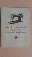 Nahmaschinen.NAVODILO ZA VPORABO ALFA Sivalnega Stroja Z Osrednjim Vretenom. - Maschinen
