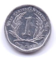 EAST CARIBBEAN STATES 2013: 1 Cent, KM 34 - Ostkaribischer Staaten