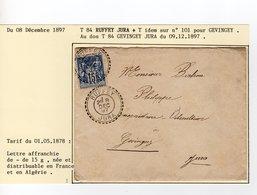 JURA : T 84 FB RUFFEY  + Idem Sur N° 101 En 1897 - Postmark Collection (Covers)