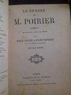 Le Gendre De M. Poirier EMILE AUGIER JULES SANDEAU Calmann Levy 1901 - Theatre