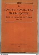 LA CONTRE-REVOLUTION BRABANCONNE Dans La Presqu'île De CHIMAY 1789-1791 Francis DUMONT Imprimerie Duculot 1947 Gembloux - Culture