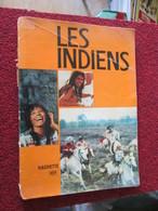 CAGI4 ALBUM HACEHTTE Reprenant La Série Télé ORTF LES INDIENS De 1965 , état Correct , Voir Photos - Bücher, Zeitschriften, Comics