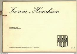 ZO WAS ... HEMIKSEM  76 BZ Postkaarten Oude Foto's + Text - épreuve D'édition Editie Test - Uitg. DE VRIES BROUWERS - Books