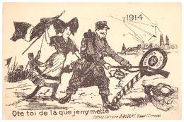 """1914 - """"OTE TOI DE LA QUE JE M'Y METTE""""    EDITION LORRAINE D.REGENT ?  USSEL CORREZE - Patriotiques"""