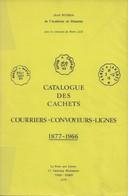 Catalogue Des Cachets- Courriers-Convoyeurs-Lignes.1877-1966,  Jean Pothion Et Pierre Lux. 1979, TB - Frankreich