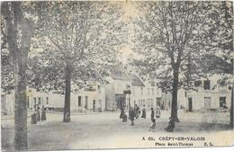CREPY EN VALOIS : PLACE SAINT THOMAS - Crepy En Valois