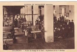 Asie - Mission De Pnom-Penh Indochine - Culaogien - Atelier De Tissage De La Soie - Orphelines De La 1re Section - Cartes Postales
