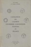 Catalogue Des Cachets - Courriers-Convoyeurs Stations De France, De Jean Pothion, 1977, TB - Frankreich
