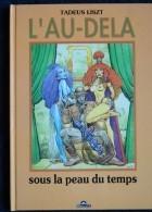 Tadeus - Liszt - L' Au-delà - Sous La Peau Du Temps - Éditions Himalaya - ( E.O 1990 ) . - Erotic (Adult)