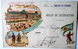 BILLET DE SATISFACTION.EXPOSITION DE 1900. PARIS ET LA PERSE ECOLE DE SUZYY-LE-FRANC. - Diploma & School Reports