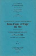 Marques Postales Et Oblitérations. Bureaux Français à L'Etranger. 1561-1948. Bureaux De Distribution D'ALGERIE. TB - Frankreich