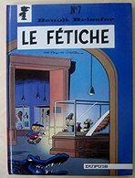 Benoît Brisefer, 7 : Le Fétiche 1981 TBE - Benoît Brisefer